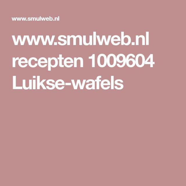 www.smulweb.nl recepten 1009604 Luikse-wafels