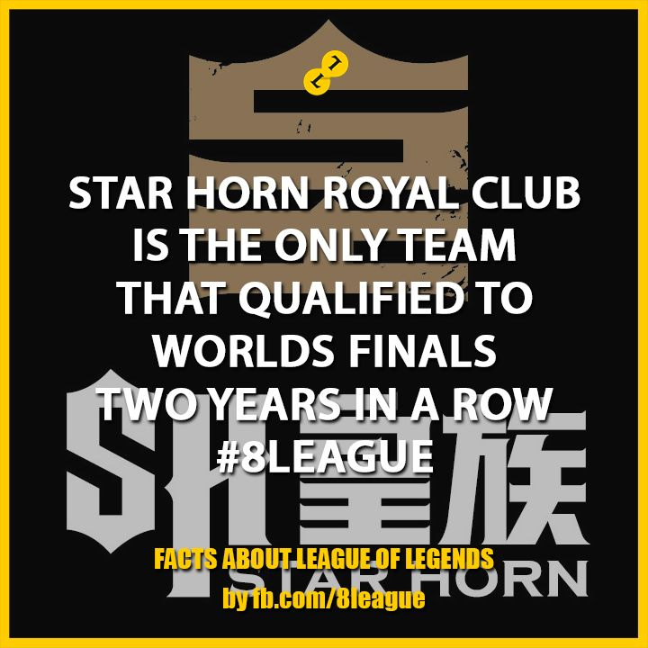 Star Horn Royal Club is the only team that qualified to Worlds Finals 2 years in a row #8League http://fb.8league.com #LeagueOfLegends #Facts