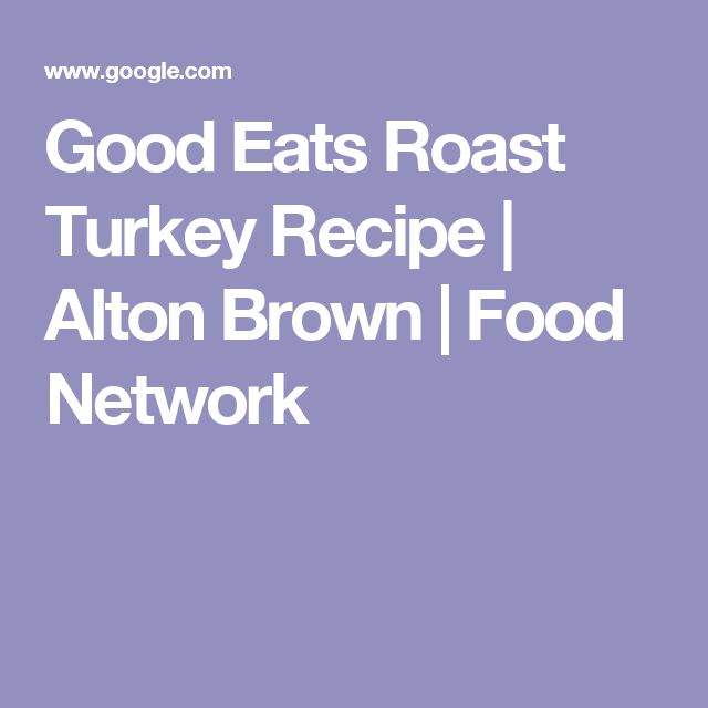 Good Eats Roast Turkey Recipe | Alton Brown | Food Network