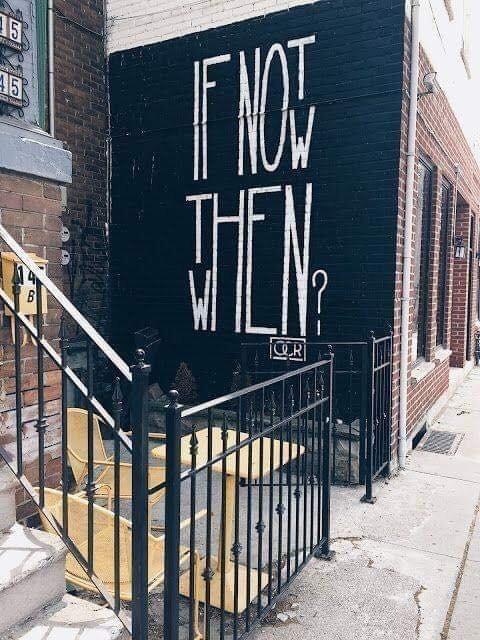 Wenn nicht jetzt wann dann?   – Inspirational Quotes