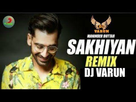 Sakhiyaan (Remix) - DJ VARUN   New Punjabi Song 2019
