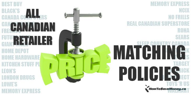 A complete collection of all the price matching policies for the big retail stores in Canada, both online and offline.