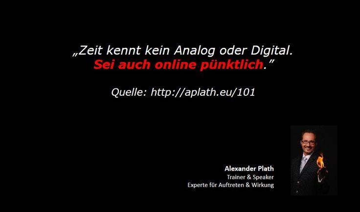 """""""Pünktlichkeit ist eine Frage der Wertschätzung - offline wie online."""""""