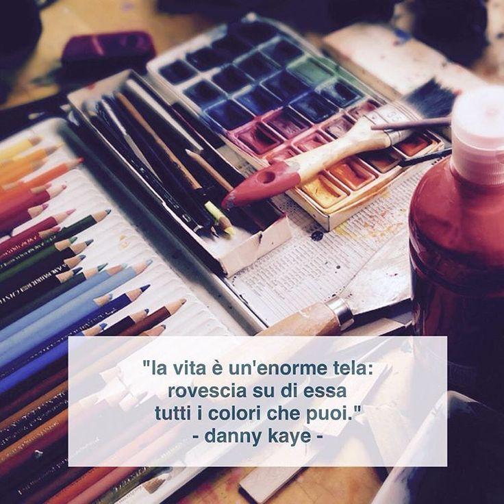 """""""La vita è un'enorme tela: rovescia su di essa tutti i colori che puoi."""" - Danny Kaye -  #vita #cit #quote #citazione #dannykaye"""