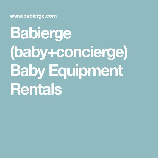 Babierge (baby+concierge) Baby Equipment Rentals