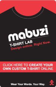 Create your custom t-shirts on-line using Mabuzi.com t-shirt lab.