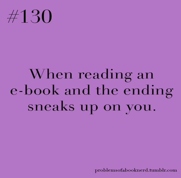 This truly is the most annoying thing about using an e-reader!! With a book it just never happens.