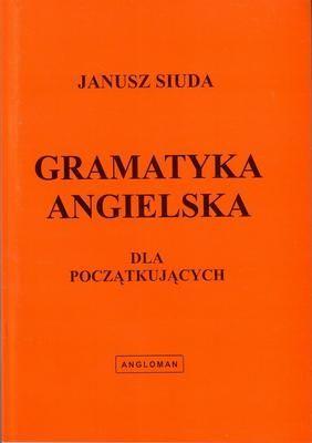 Janusz Siuda - Gramatyka angielska dla początkujących