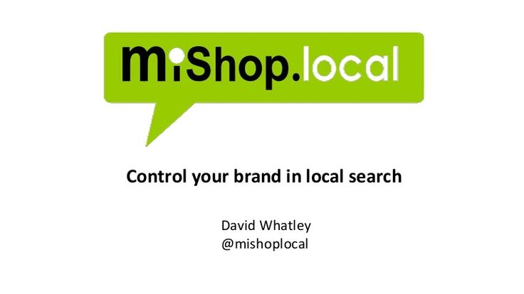 Local Listing Optimisation by David Whatley - #BrightonSEO 2014