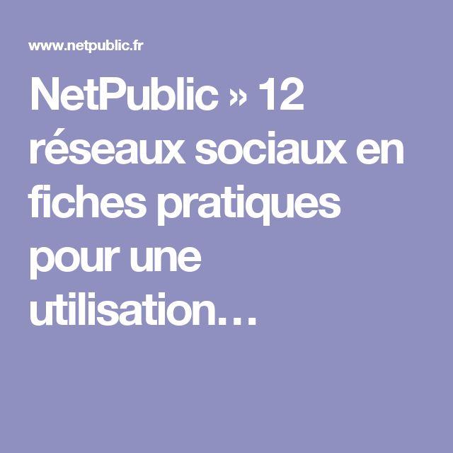 NetPublic » 12 réseaux sociaux en fiches pratiques pour une utilisation…