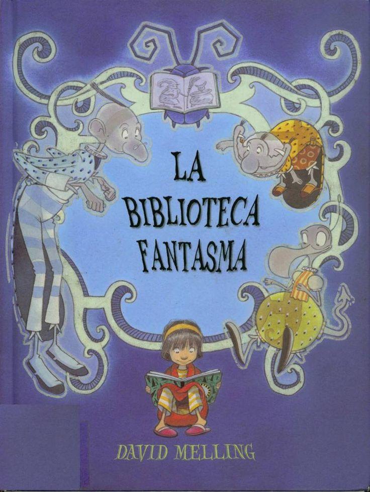 """David Melling. """"La biblioteca fantasma"""". Editorial Beascoa. Hay unos fantasmas que son muy lectores, pero no tienen libros y se los piden a los niños"""