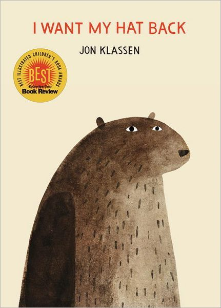 I-Want-My-Hat-Back from Top 10 Books to Share on Nerdy Book Club. Funny read aloud story for 5th graders. Sequel is This is Not my Hat.