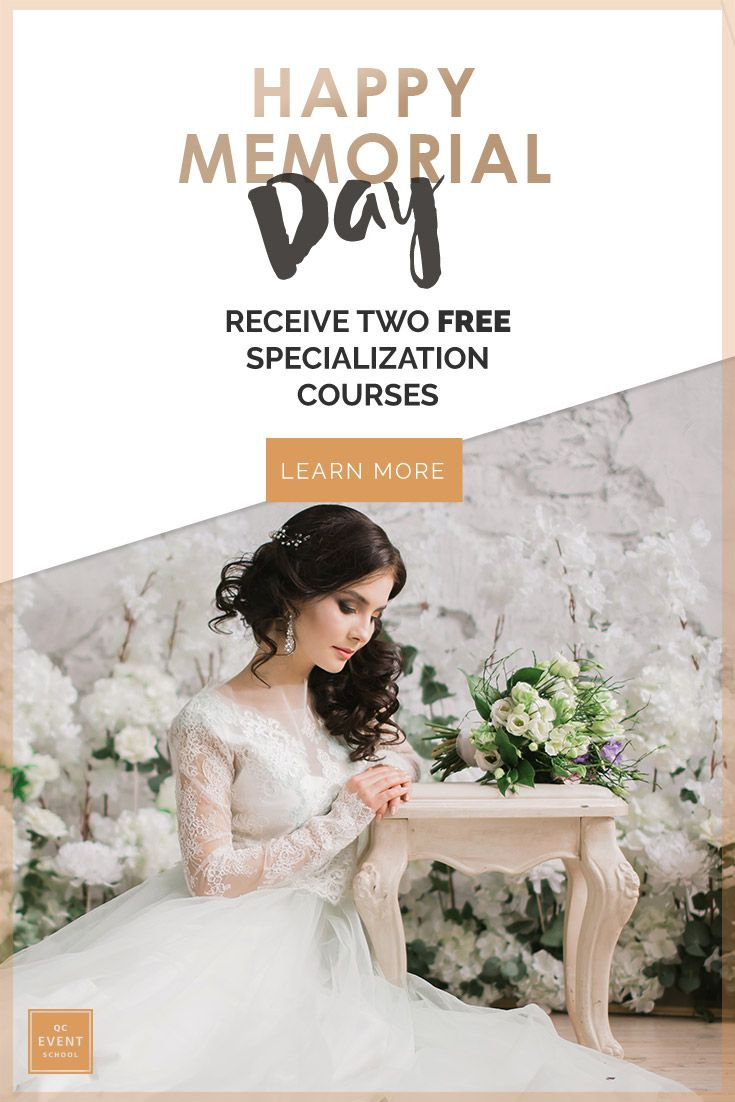 Celebrate Memorial Day with an exciting promotion! Receive two free courses when you enroll before May 31st, 2017.  Receive QC's Destination Wedding Planning course and the Accelerate Your Business workshop for free when you enroll in the Event & Wedding Planning course, Event Decor course, and Luxury Wedding Planning course!