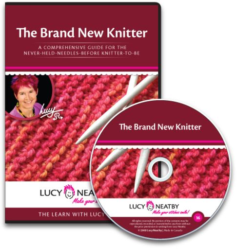 The Brand New Knitter     This DVD will take you step by step through the process of learning to knit, with emphasis on building a solid base of knowledge and understanding, so that you will feel in control and ready to experiment. Includes free patterns.