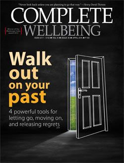 April 2015 issue: Walk out on your past; 4 powerful tools for letting go, moving on and releasing regrets