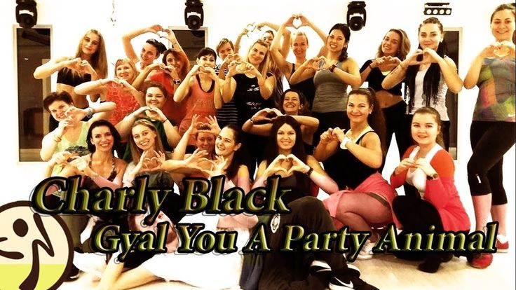 Charly Black - Gyal You A Party Animal | Zumba Fitness