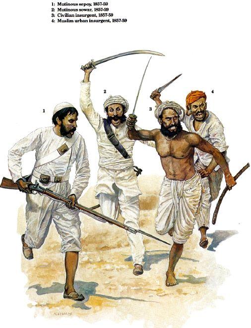 1: Mutinous sepoy, 1857-59;  2: Mutinous sowar, 1857-59;  3: Civilian insurgent, 1857-59;  4: Muslim urban insurgent, 1857-59