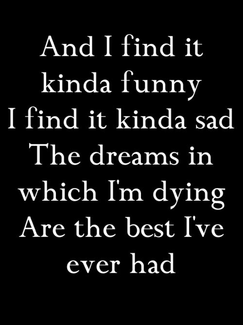 Dude, it's true. Except I make the conscious choice to die in those dreams. Because I am always taking the place of people I love.