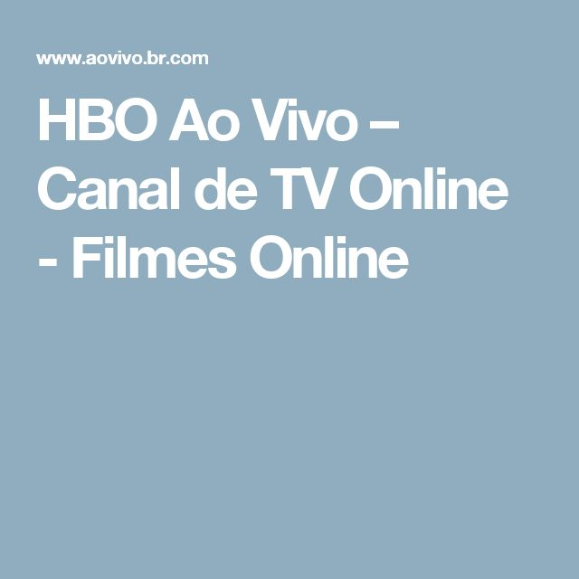 HBO Ao Vivo – Canal de TV Online - Filmes Online