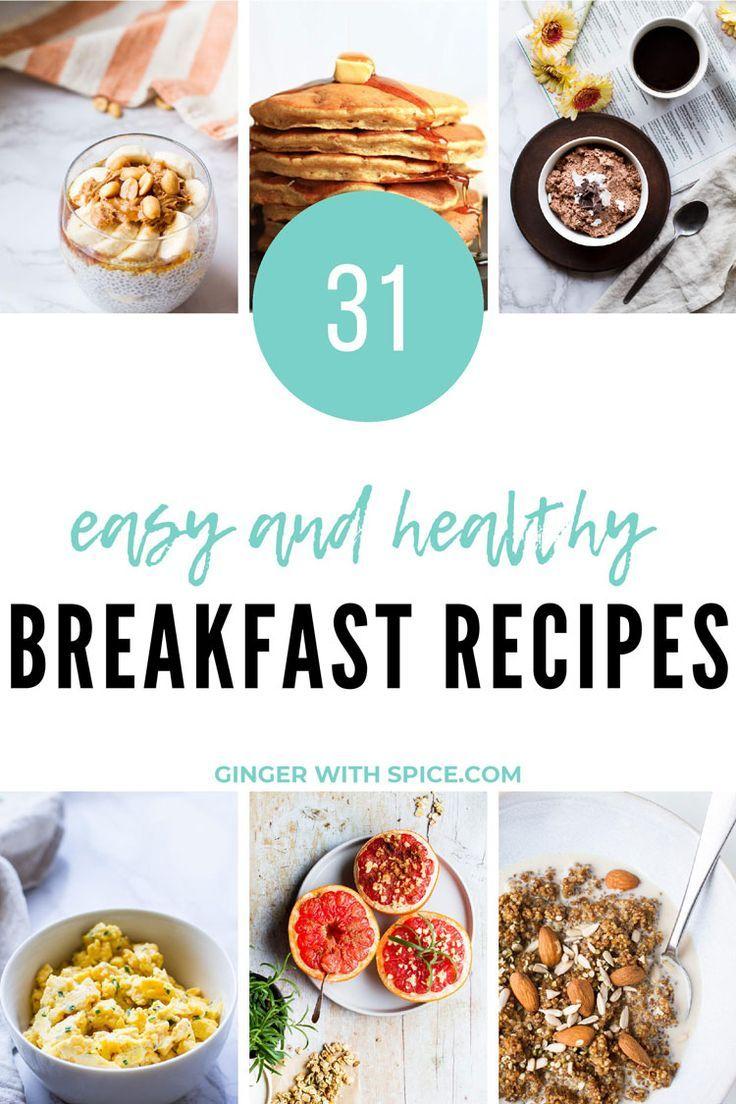 31 Healthy Breakfast Ideas To Nourish And Energize Yummy Healthy Breakfast Healthy Breakfast Ginger Recipes