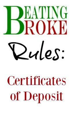 Beating Broke Rules: Certificate of Deposit