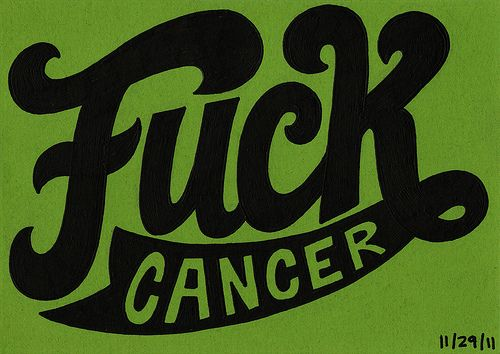 I hate cancer. Cancer is the worst thing that has happened on the planet. It took my dad. It took my good friend's mom. Three of my friends are being treated for it right now. This disease sucks and I wish it would go away more than I wish anything in the world.