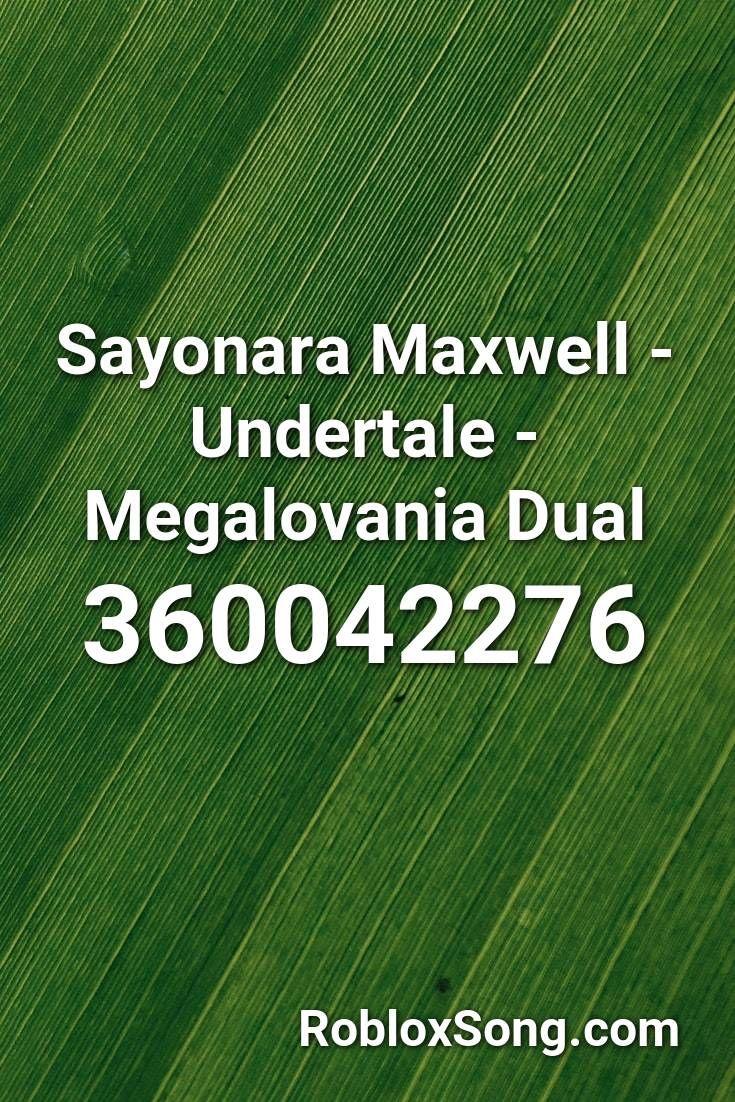 Sayonara Maxwell Undertale Megalovania Dual Roblox Id Roblox