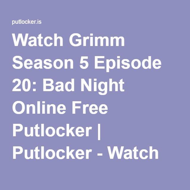 Watch Grimm Season 5 Episode 20: Bad Night Online Free Putlocker | Putlocker - Watch Movies Online Free
