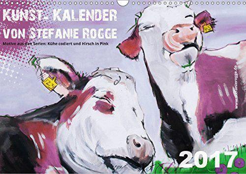 Kunst-Kalender von Stefanie Rogge (Wandkalender 2017 DIN A3 quer): Motive der Acrylgemälde aus den Serien Kühe codiert und Hirsch in Pink (Monatskalender, 14 Seiten ) (CALVENDO Kunst), http://www.amazon.de/dp/3665414903/ref=cm_sw_r_pi_awdl_xs_zZmmyb5G9KAZH