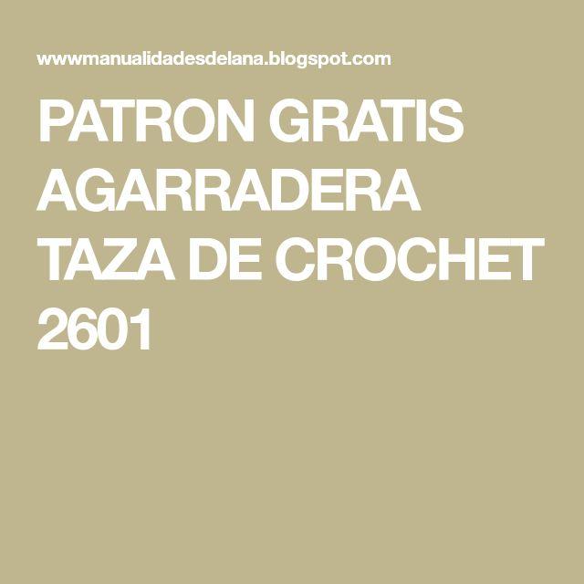 PATRON GRATIS AGARRADERA TAZA DE CROCHET 2601 | Ganchillo