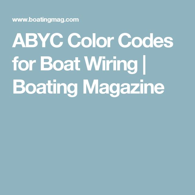 abyc color codes for boat wiring boating magazine boat. Black Bedroom Furniture Sets. Home Design Ideas