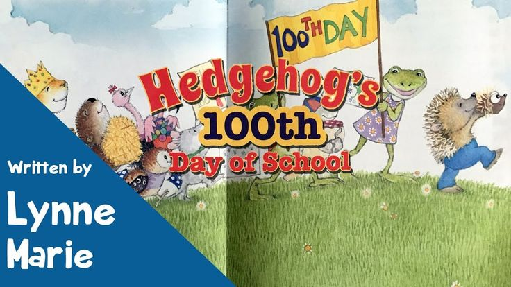 Hedgehog's 100th Day of School by Lynne Marie - Children's Book - YouTube