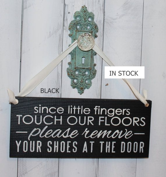 Remove Shoes Sign/Since Little fingers Touch our Floors/Please Remove Your Shoes at The Door/Handpainted/YOU Choose Color/Wood Sign/Painted