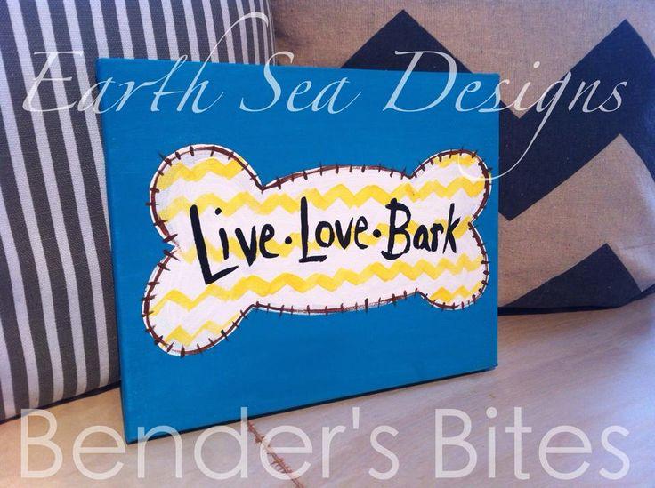 live,love,bark,dog,dog bone,dog lover,canvas Canvas Art By Lindsay Hurley www.earthseadesigns.webs.com/ www.facebook.com/earthseadesigns