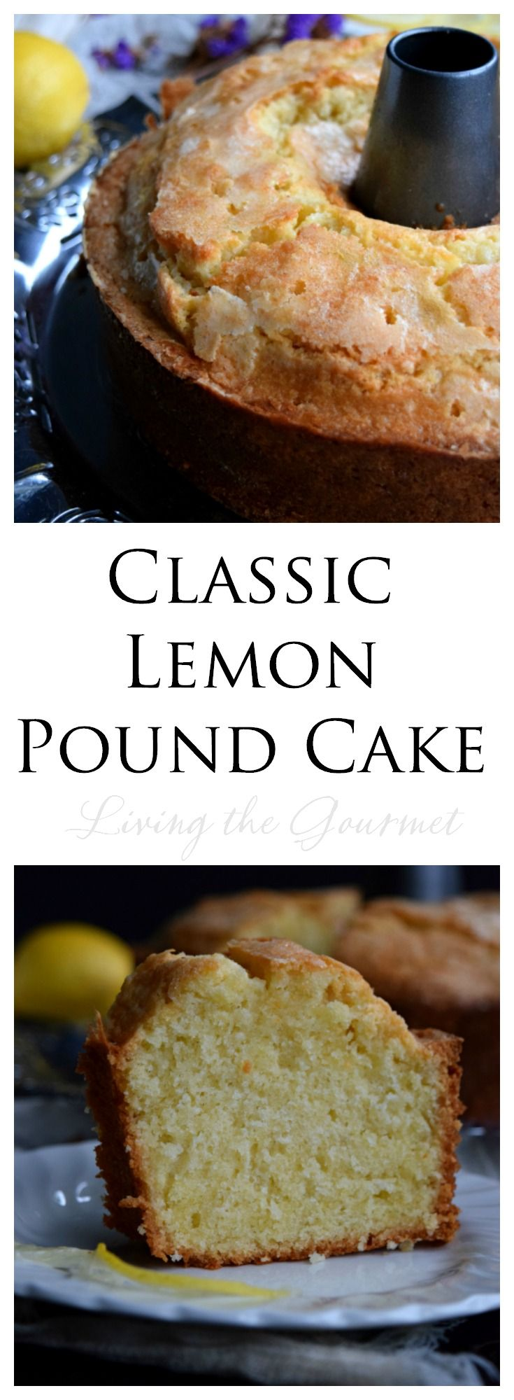 Living the Gourmet: Classic Lemon Pound Cake