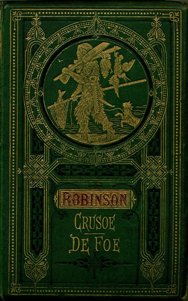 The Life and adventures of Robinson Crusoe, of York, mariner
