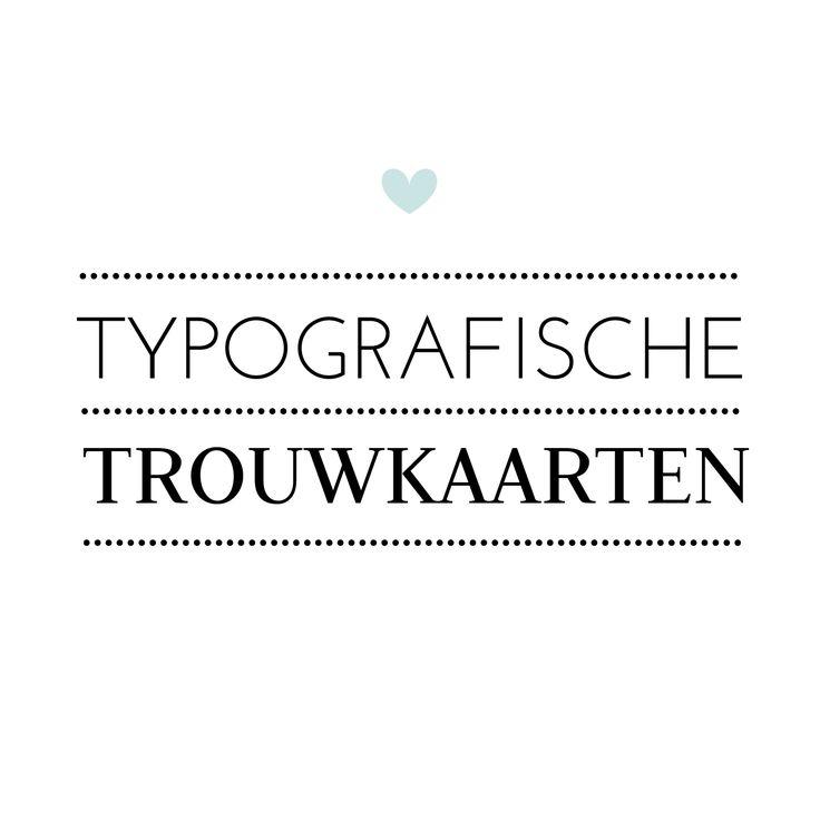 #typografie #trouwkaart #trouwuitnodiging #trouwen #bruiloft #wedding #bruid #huwelijk #bruidspaar #typografisch