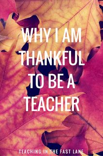 8 reasons I am thankful to be a teacher, and the last one is the most important!