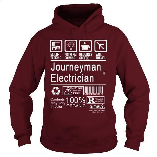 JOURNEYMAN ELECTRICIAN - CERTIFIED JOB #hoodie #T-Shirts. GET YOURS => https://www.sunfrog.com/LifeStyle/JOURNEYMAN-ELECTRICIAN--CERTIFIED-JOB-Maroon-Hoodie.html?id=60505
