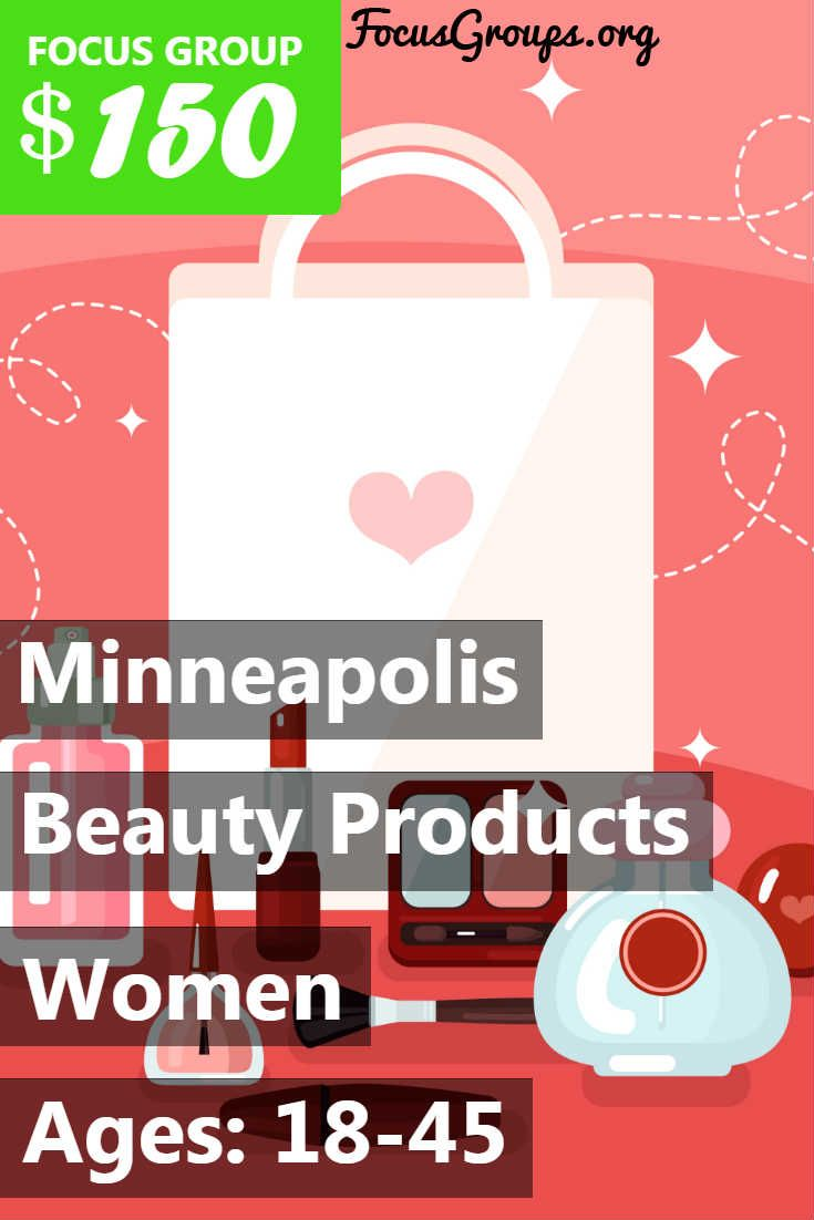 Focus Group for Women on Beauty Products in Minneapolis