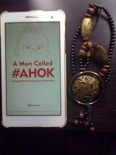 Amazing Grace: Review Buku: A Man Called #AHOK