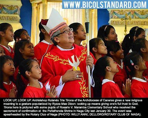 http://www.bicolstandard.com/2014/02/archbishop-tirona-look-up.html Look up, look up   Bicol Standard   Bicol newspaper since 1992