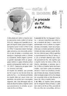E procede do Pai e do Filho — http://www.laboratoriodafe.net/2013/06/e-procede-do-pai-e-do-filho-esta-e-a-nossa-fe-reflexao-semanal-sobre-o-credo-niceno-constantinopolitano-simbolo-fe-espirito-santo-igreja-catolica-ortodoxa-origem-do-espirito-santo-filioque-cisma-doutrina-pneumatologica.html
