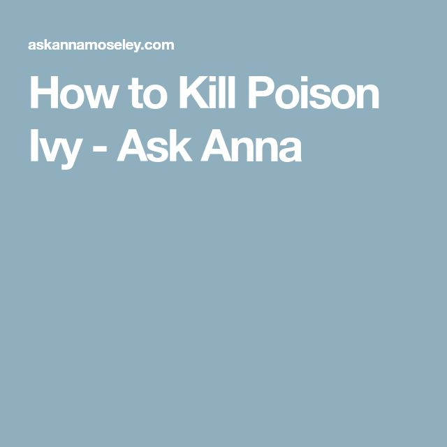 How to Kill Poison Ivy - Ask Anna