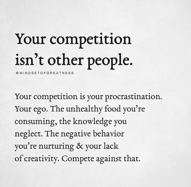 You Are Your Own Competition Empowerment Quotes Empowerment Inspiration Personal Growth Quotes