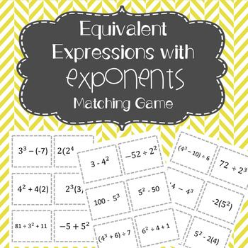 A fun game to practice finding equivalent expressions with exponents! Students will play while simplifying expressions to find matches! The cards have 2 and 3 step expressions without variables. Record sheet, answer sheet, and directions for game are