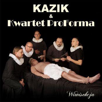 Kazik & Kwartet ProForma Wiwisekcja