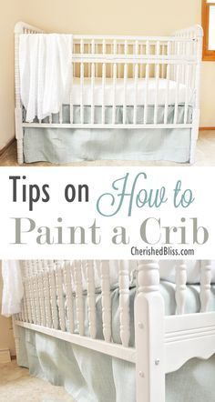 Tips on How to Paint a Crib | {Cherished Bliss} this is my exact crib too! Without the drop side.
