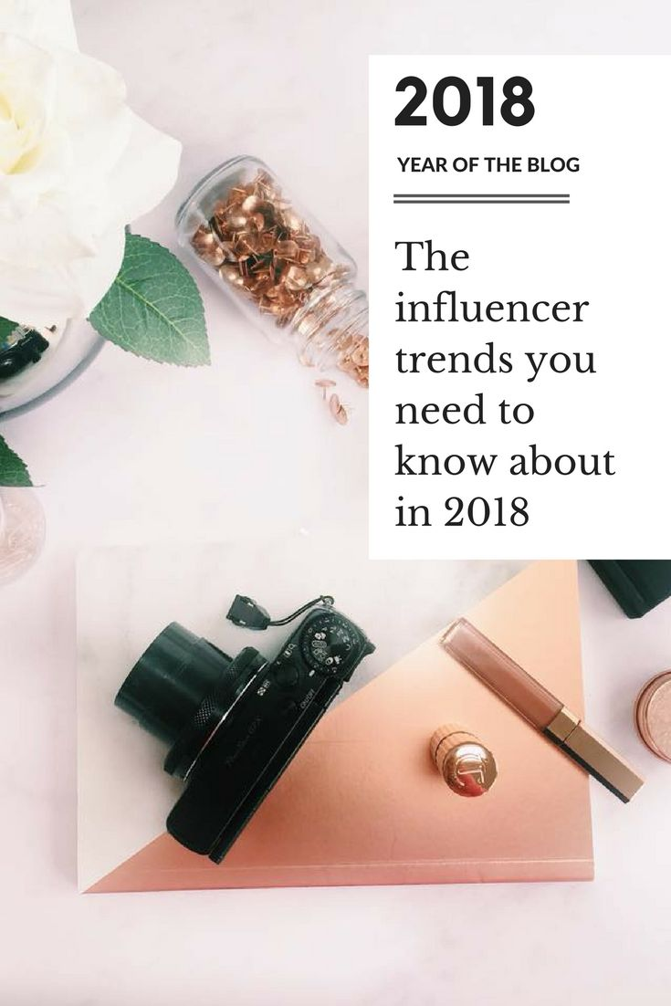 The 2018 influencer trends you need to