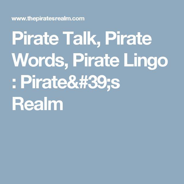Pirate Talk, Pirate Words, Pirate Lingo : Pirate's Realm